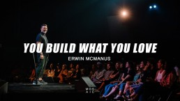 You Build What You Love